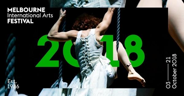 2018墨爾本10月活動-墨爾本藝術節 Melbourne Festival